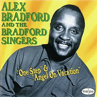 Alex Bradford, Bradford Singers – One Step & Angel On Vacation