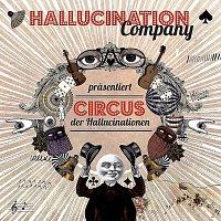Hallucination Company – Circus der Hallucinationen