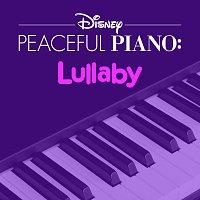 Disney Peaceful Piano – Disney Peaceful Piano: Lullaby