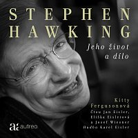 Jan Eisler, Eliška Eislerová, Josef Wiesner – Fergusonová: Stephen Hawking. Jeho život a dílo