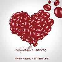 Maria Cecília & Rodolfo – Espalhe Amor