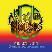 Whyte Horses, La Roux – The Best Of It [The Go! Team Remix]