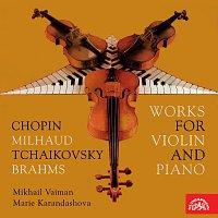 Michail Vaiman, Marie Karandašová – Skladby pro housle a klavír (Chopin, Milhaud, Čajkovskij, Brahms)