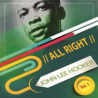 John Lee Hooker – All Right Vol. 1