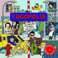 Yugopolis – Sloneczna Strona Miasta (Re-edycja)