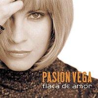 Pasion Vega – Flaca de Amor