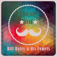 Bill Haley, His Comets – The Hip Star