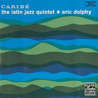 The Latin Jazz Quintet, Eric Dolphy – Caribé