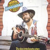 Hasse & Kvinnaboske Band – Du ska inte kasta sten