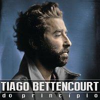 Tiago Bettencourt – Do Princípio