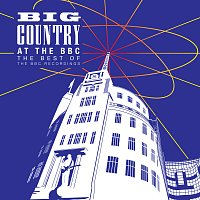 Big Country – At The BBC – The Best Of The BBC Recordings
