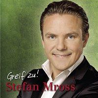 Stefan Mross – Greif zu