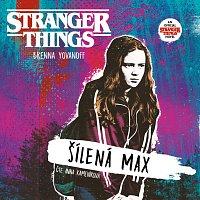 Yovanoff: Stranger Things. Šílená Max