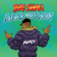 Big Shaq, Lethal Bizzle, Chip, Krept & Konan, JME – Man's Not Hot [MC Mix]