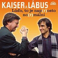 Oldřich Kaiser, Jiří Lábus – Kaiser, Lábus: Lůďo, to je nap(r)osto no(r)mální a další povedené scénky