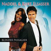 Naddel, Kurt Elsasser – Blinder Passagier
