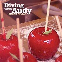 Diving With Andy – Sugar Sugar