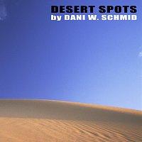 Dani W. Schmid – Desert Spots