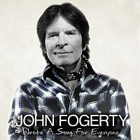 John Fogerty – Wrote A Song For Everyone
