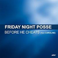 Friday Night Posse, Caroline – Before He Cheats