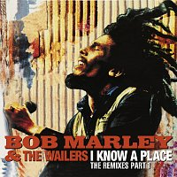 Bob Marley & The Wailers – I Know A Place: The Remixes [Pt. 1]