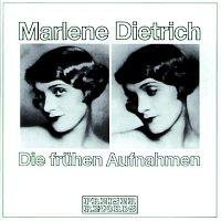Marlene Dietrich – Marlene Dietrich - Die fruhen Aufnahmen