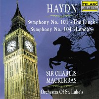"Sir Charles Mackerras, Orchestra Of St. Luke's – Haydn: Symphonies Nos. 101 ""The Clock"" & 104 ""London"""