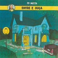 Ed Motta – Entre e Ouca - Remasterizado