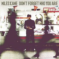 Miles Kane – Don't Forget Who You Are