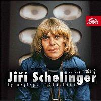 Jiří Schelinger – Jahody mražený (Ty nejlepší 1972-1981)