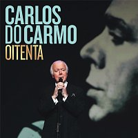 Carlos Do Carmo – Oitenta