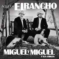 Miguel Y Miguel – Aquí En El Rancho