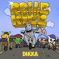 DIKKA – Rolle durch den Kiez
