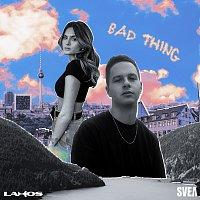 Lahos, SVEA – Bad Thing