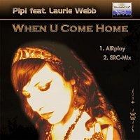 Pip – When U Come Home (Remixes)