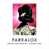 Parralox – Demos and Rarities, Vol. One