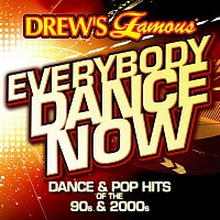 The Hit Crew – Drews Famous Everybody Dance Now: Dance & Pop Hits Of The 90s & 2000s