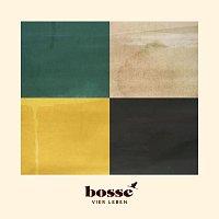 Bosse – Vier Leben