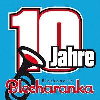 Blaskapelle Blecharanka – 10 Jahre
