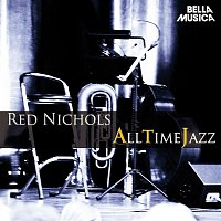 Red Nichols – All Time Jazz: Red Nichols