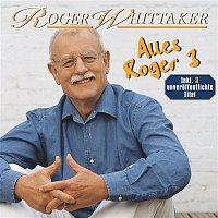 Roger Whittaker – Alles Roger 3