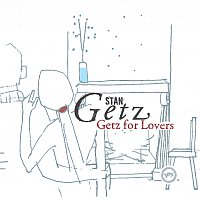 Stan Getz – Getz For Lovers
