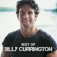 Billy Currington – Best Of