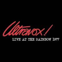 Ultravox! – Live At The Rainbow - February 1977 [Live At The Rainbow, London, UK / 1977]