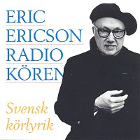 Eric Ericson, Radiokoren – Svensk korlyrik