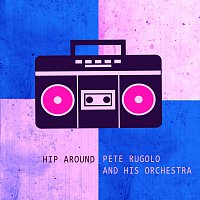 Pete Rugolo, His Orchestra – Hip Around