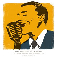 Franz Kirmann, Tom Hodge – The Man Behind The Microphone