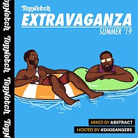 Různí interpreti – Top Notch Extravaganza: Summer '19 [Mixed by Deejay Abstract / Hosted by 4Shobangers]