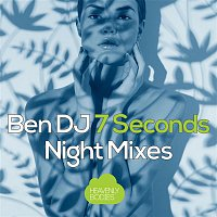 Ben DJ – 7 Seconds (Night Mixes)
