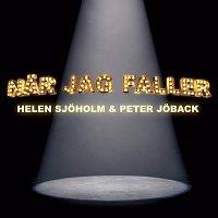 Helen Sjoholm, Peter Joback – Nar jag faller